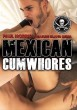 Mexican Cum Whores DVD - Front