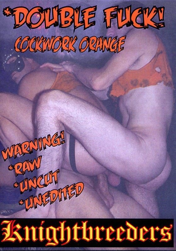 Double Fuck- Cockwork Orange DVD - Front