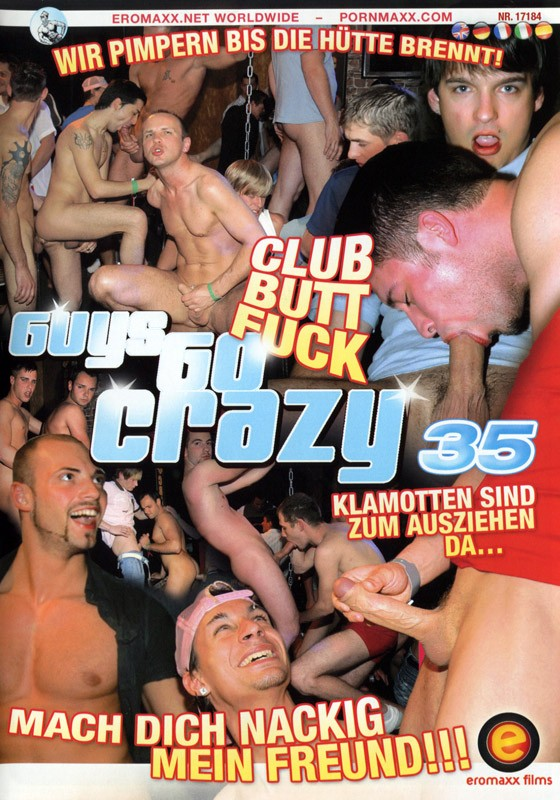 Guys Go Crazy 35: Club Butt Fuck DVD - Front
