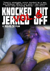 Knocked Out Jerked Off Vol. 6 DOWNLOAD
